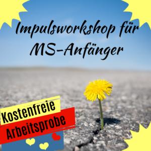 Impulsworkshop für MS-Anfänger mit-ilke Wolf